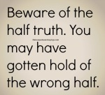 Beware-of-the-half-truth